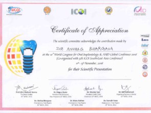 The International Congress of Oral Implantologists awarded Certificate of excellence to Dr Anurag Bhargava for his scientific presentation on dental implants in the year 2016