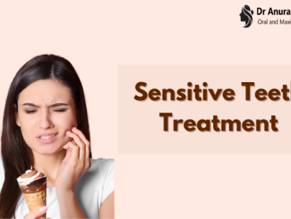 Sensitive Teeth - Get the Best & Effective Treatment